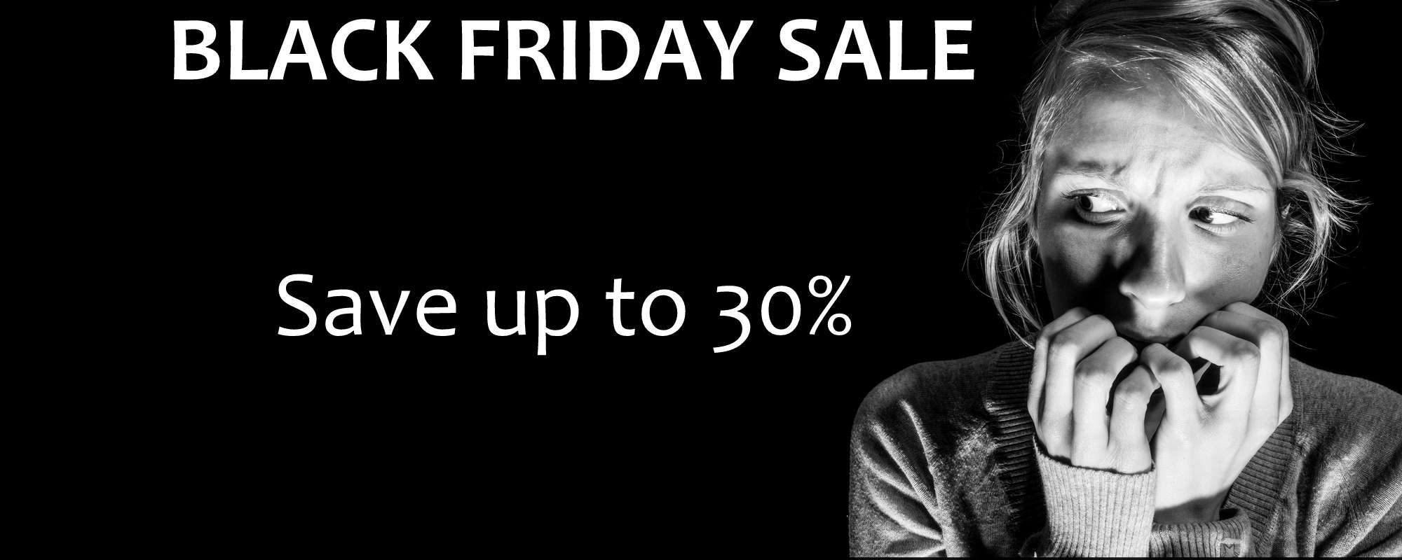 BLACK FRIDAY SALE 2018 SAVE UP TO 30%